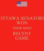 OTTAWA SENATORS WON THEIR MOST RECENT GAME