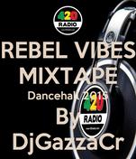 REBEL VIBES MIXTAPE Dancehall 2015 By DjGazzaCr