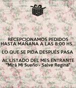 """RECEPCIONAMOS PEDIDOS HASTA MAÑANA A LAS 8:00 HS... LO QUE SE PIDA DESPUÉS PASA  AL LISTADO DEL MES ENTRANTE """"Mirá Mi Sueño - Salve Regina"""""""