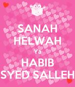 SANAH HELWAH Ya HABIB SYED SALLEH