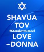 SHAVUA TOV #StandwithIsrael LOVE ~DONNA