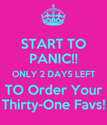 START TO PANIC!! ONLY 2 DAYS LEFT TO Order Your Thirty-One Favs!