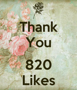 Thank You  820 Likes
