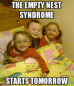 THE EMPTY NEST SYNDROME STARTS TOMORROW