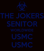 THE JOKERS SENITOR WORLDWIDE USMC USMC