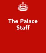 The Palace Staff