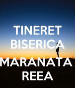 TINERET BISERICA  MARANATA  REEA