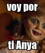 voy por ti Anya