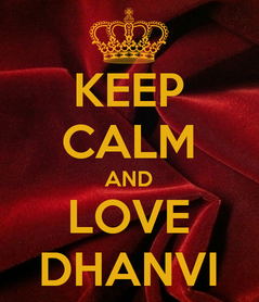 Poster: KEEP CALM AND LOVE DHANVI