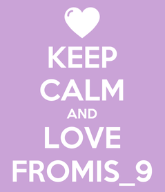 Poster: KEEP CALM AND LOVE FROMIS_9