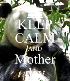 Poster: KEEP CALM AND Mother day