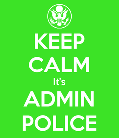 Poster: KEEP CALM It's ADMIN POLICE