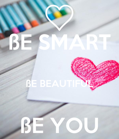 Poster: ßE SMART  ßE BEAUTIFUL  ßE YOU