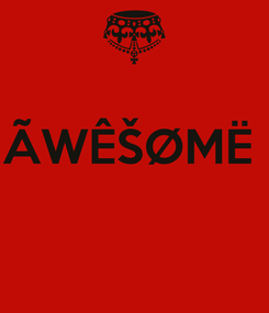 Poster:   ÃWÊŠØMË