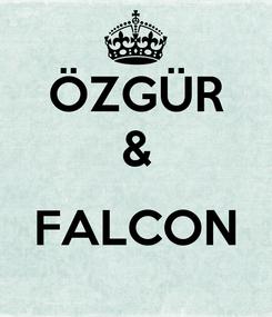 Poster: ÖZGÜR &  FALCON