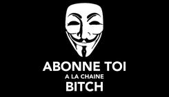 Poster:  ABONNE TOI A LA CHAINE BITCH