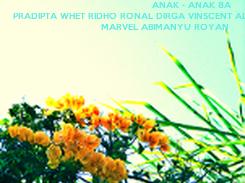 Poster:                   ANAK - ANAK 8A  PRADIPTA WHET RIDHO RONAL DIRGA VINSCENT ALDI IRFAN