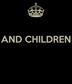 Poster:  AND CHILDREN