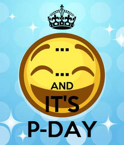 Poster: ... ... AND IT'S P-DAY