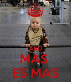 Poster:   AND MAS  ES MAS