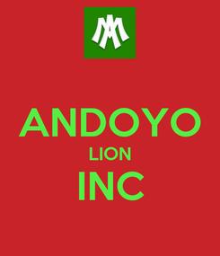 Poster:  ANDOYO LION INC