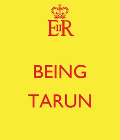Poster:  BEING  TARUN