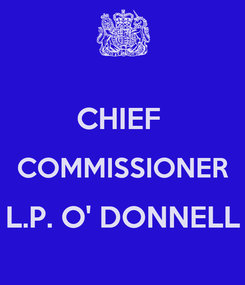 Poster:  CHIEF  COMMISSIONER L.P. O' DONNELL