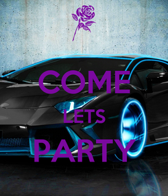 Poster:  COME LETS PARTY