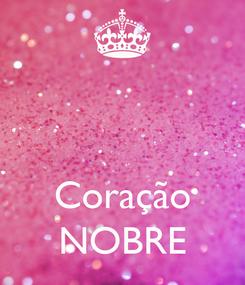 Poster:    Coração NOBRE