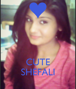 Poster:    CUTE SHEFALI