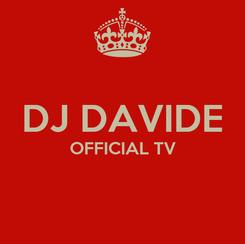 Poster:  DJ DAVIDE OFFICIAL TV