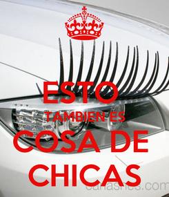 Poster:  ESTO  TAMBIEN ES COSA DE  CHICAS