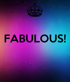 Poster:  FABULOUS!