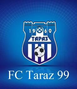 Poster:     FC Taraz 99