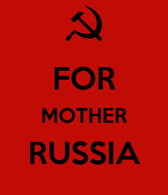 Poster:  FOR MOTHER RUSSIA