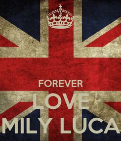 Poster:   FOREVER LOVE EMILY LUCAS