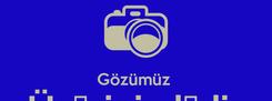 Poster:   Gözümüz  Üzərinizdədir