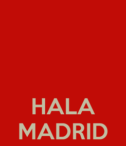 Poster:    HALA MADRID