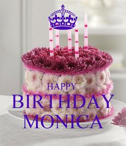 Poster:   HAPPY  BIRTHDAY MONICA