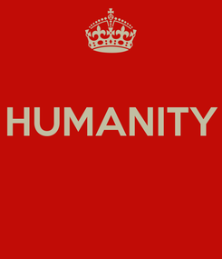 Poster:  HUMANITY