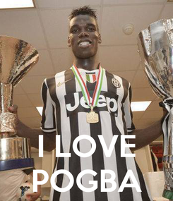 Poster:    I LOVE POGBA