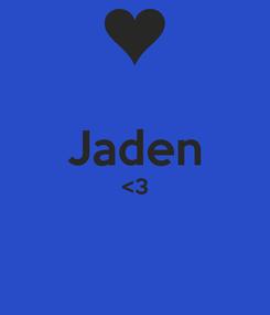 Poster:  Jaden <3