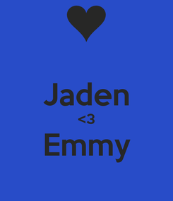 Poster:  Jaden <3 Emmy