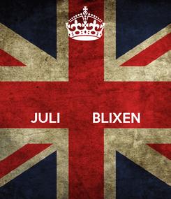 Poster:   JULI        BLIXEN