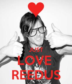 Poster:   JUST LOVE  REEDUS