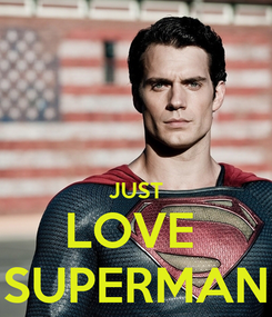 Poster:   JUST LOVE  SUPERMAN