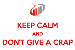 Poster:  KEEP CALM AND DON'T GIVE A CRAP