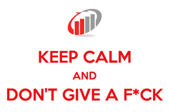 Poster:  KEEP CALM AND DON'T GIVE A F*CK