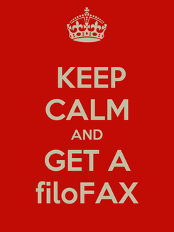 Poster:  KEEP CALM AND GET A filoFAX