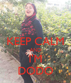 Poster:  KEEP CALM AND I'M DODO